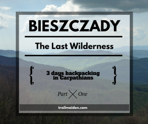 Bieszczady – The Last Wilderness p.1