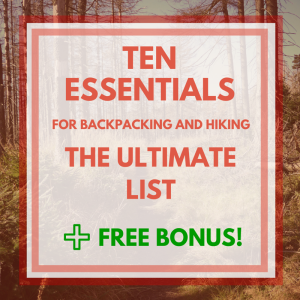 Ten Essentials for Backpacking and Hiking – The Ultimate List