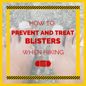 How to Prevent and Treat Blisters When Hiking