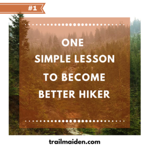 One Simple Lesson to Become Better Hiker