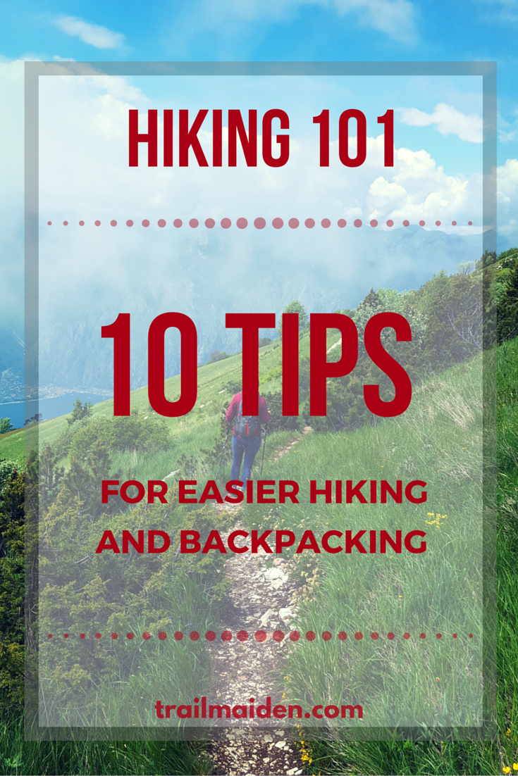 Hiking 101 - 10 Tips for Easier Hiking and Backpacking