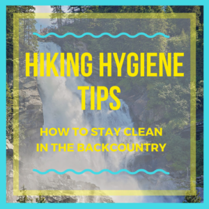 Hiking Hygiene Tips – How to stay clean in the backcountry-s