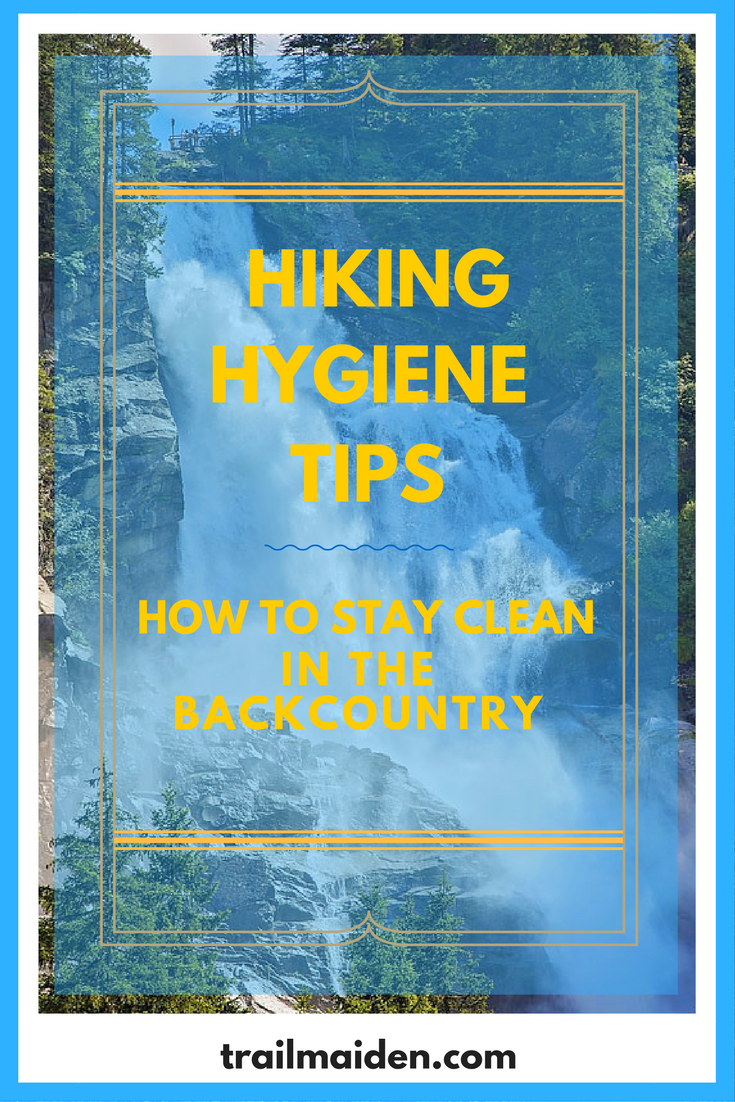 Hiking Hygiene Tips - How to stay clean in the backcountry