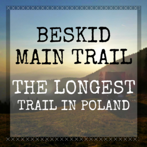 Hiking The Longest Trail in Poland – Beskid Main Trail