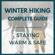 Winter Hiking – Complete Guide to Staying Warm and Safe