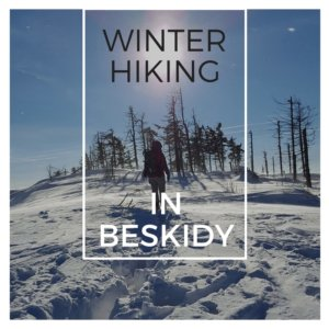 Winter Hiking in Beskidy Mountains